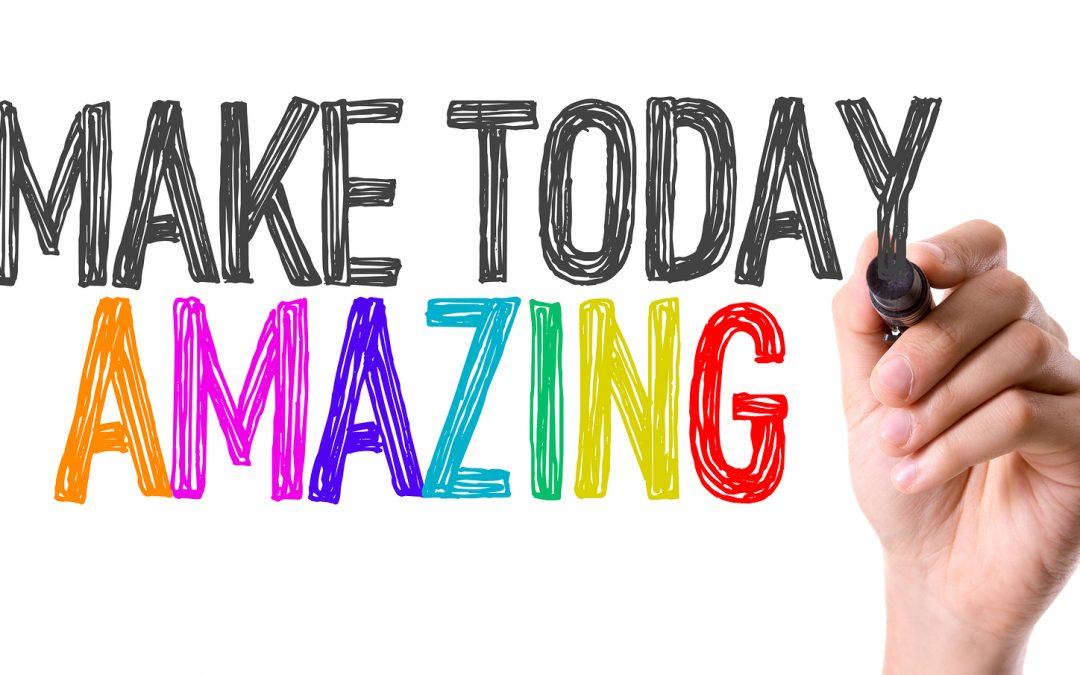 """Make Today Ridiculously Amazing"" Motivation in the Workplace"